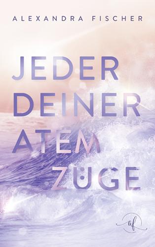 Cover Design Alexandra Fischer – Jeder deiner Atemzüge