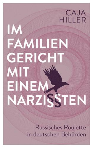 Cover Design Caja Hiller – Im Familiengericht mit einem Narzissten